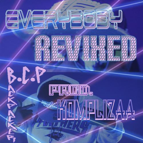 EveryBody ReVixed-B.C.P BackPacker Prod. Komplizaa