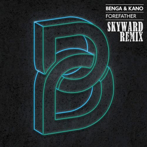 Benga & Kano - Forefather (Skyward Remix)
