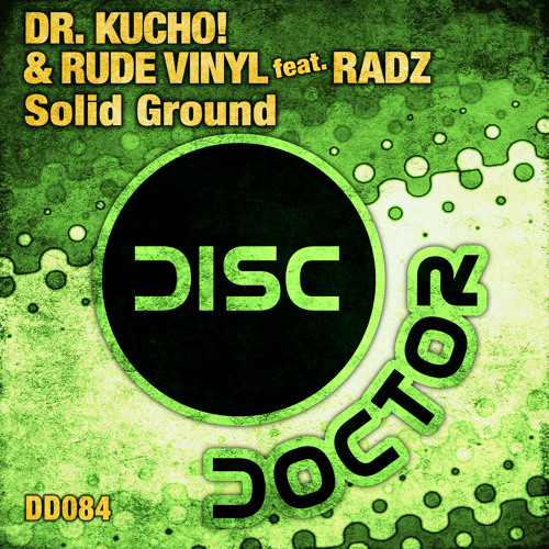 "Dr.Kucho! and Rude Vinyl feat.Radz ""Solid Ground"" (Original Mix)"