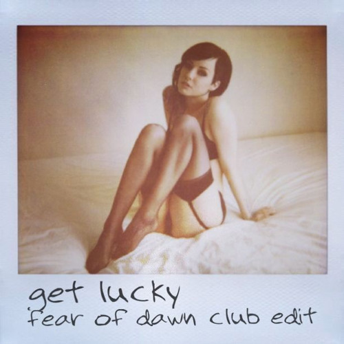 Get Lucky (Fear of Dawn Club Edit) - Daft Punk feat. Pharrell Williams