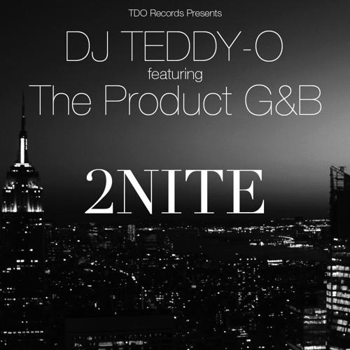 """DJ Teddy-O feat. THE PRODUCT G&B - """"2NITE"""""""
