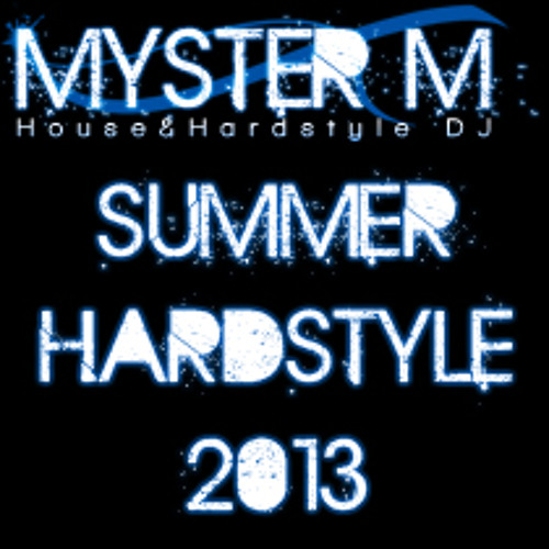 Myster M - Summer Hardstyle Mix