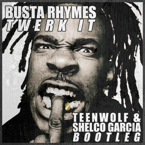 Teenwolf & Shelco Garcia- Twerk It (Bootleg)