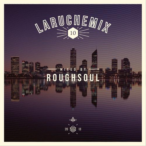 Roughsoul - LarucheMIX#10