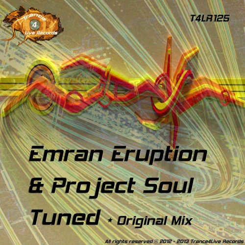 T4LR125 : Emran Eruption & Project Soul - Tuned (Original Mix)
