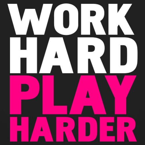 Work Hard Play Harder (Audio Physics Remix)