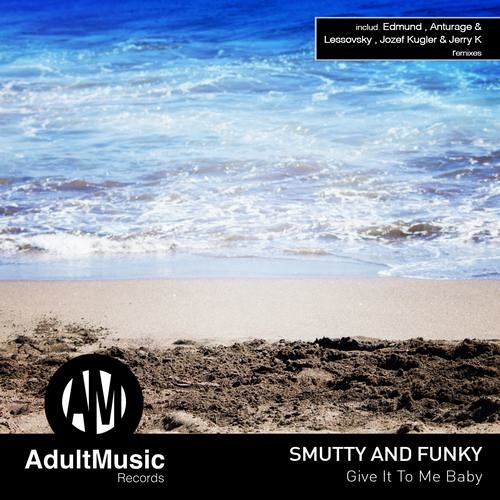 Smutty and Funky - Give It To Me Baby (Anturage & Lessovsky Remix) OUT NOW