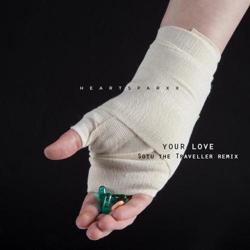 Heartsparxx - Your love (Sotu the Traveller remix)