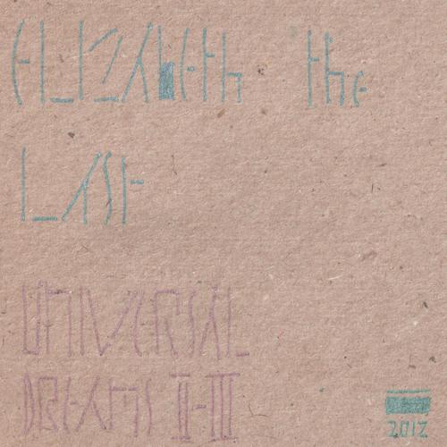 Elizabeth the last - Universal dreams II-III