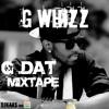G Whizz - G Dat [Official Mixtape] [DJ Kaas Mix - May 2013]