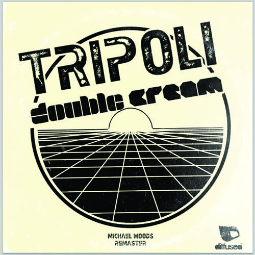 Double Cream - Tripoli (Michael Woods ReMaster) [Preview]