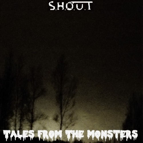 """S.H.O.U.T - """"Tales From The Monsters"""" Ep (2013)"""