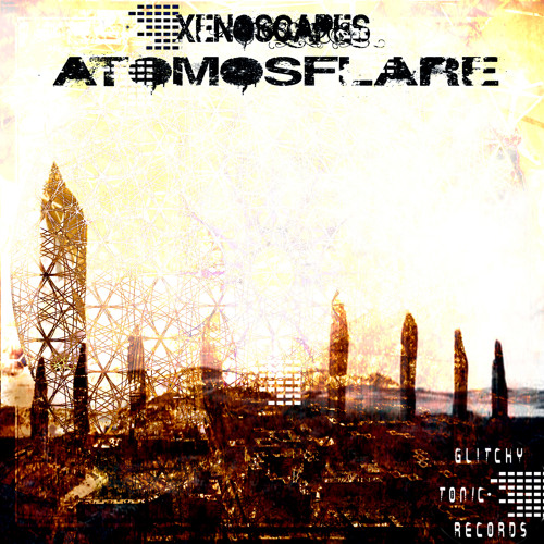 Xenoscapes - Atmosflare EP Preveiw (Out Now) GTR