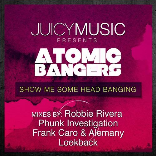 Atomic Bangers - Show Me Some Head Banging (Lookback remix)