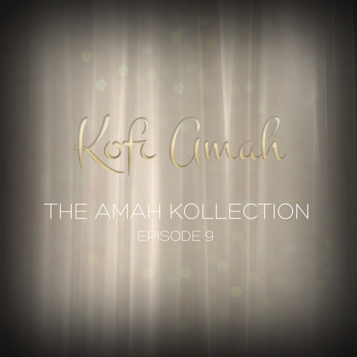 The Amah Kollection Episode Nine