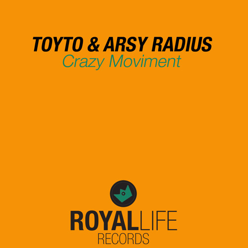 Toyto & Arsy Radius - Crazy Moviment (Original)