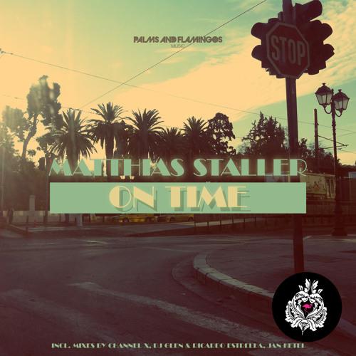 Matthias Staller - On Time (DJ Glen, Ricardo Estrella Remix) - Snippet