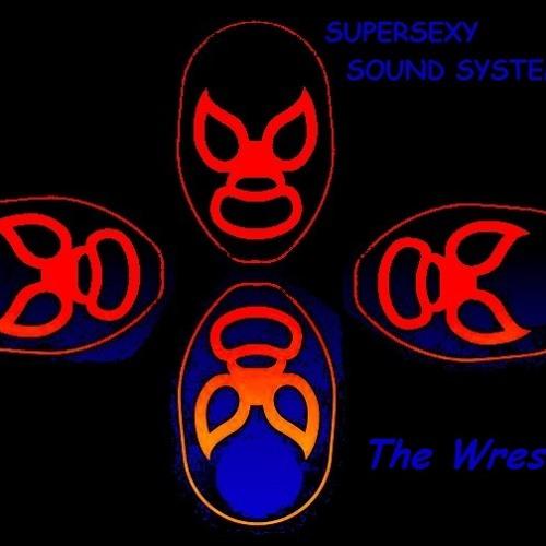 Supersexy Sound System - The Wrestler