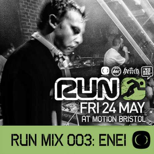 ENEI | Critical Sound | RUN | Bristol | 25.05.13 | Promo Mix