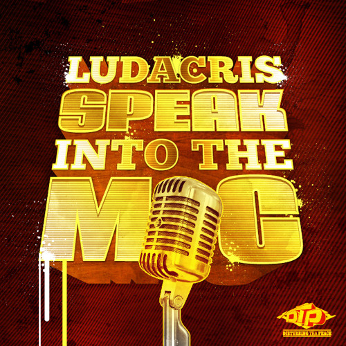 "Ludacris ""Speak Into The Mic"""