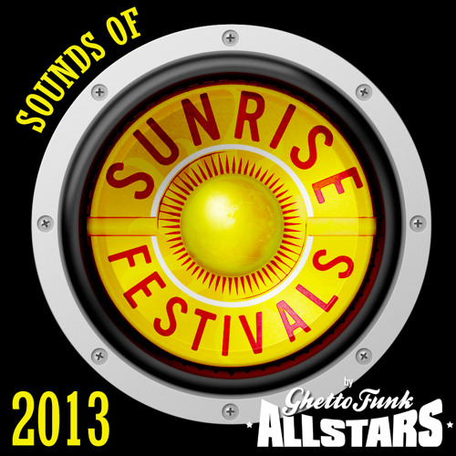Ghetto Funk AllStars - Sunrise 2013 Mix