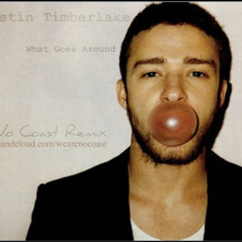 Justin Timberlake - What Goes Around(NoCoast Remix)