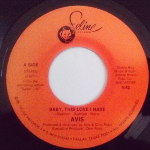 AVIS - BABY , THIS LOVE I HAVE - A SIDE - FELINE RECORDS