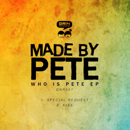 Made By Pete - Special Request [Grin Recordings]