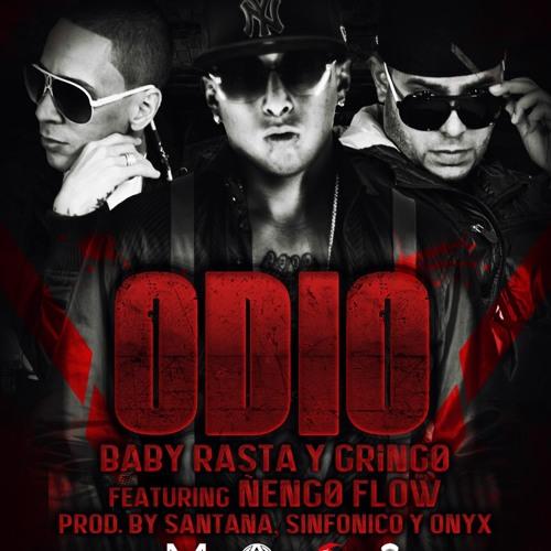 Baby Rasta y Gringo Ft Ñengo Flow - Odio