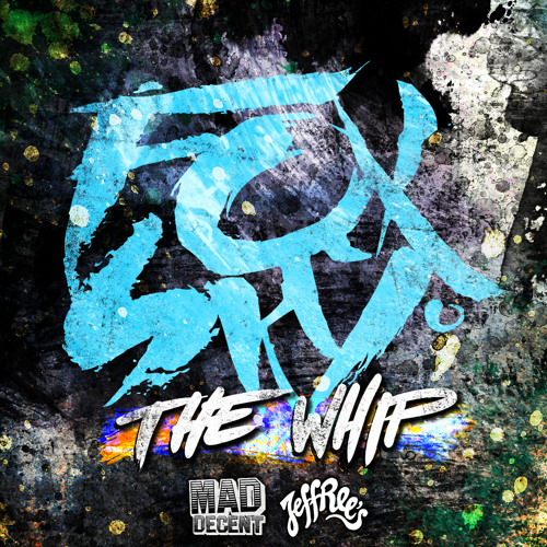 "Foxsky - ""THE WHIP"" EP MINIMIX [OUT NOW ON MAD DECENT JEFFREES!]"