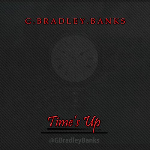G Bradley Banks - Times Up (Prod. Luke)