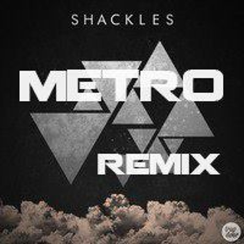 Shackles - Let You Know (Metro Remix) *FREE DOWNLOAD*