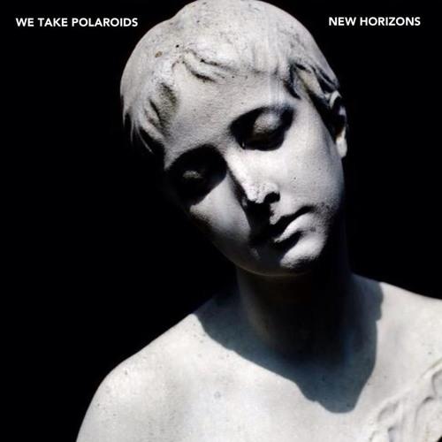 We Take Polaroids - New Horizons - (Soundcloud Edit)