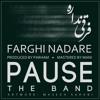 Pause - Farghi Nadare