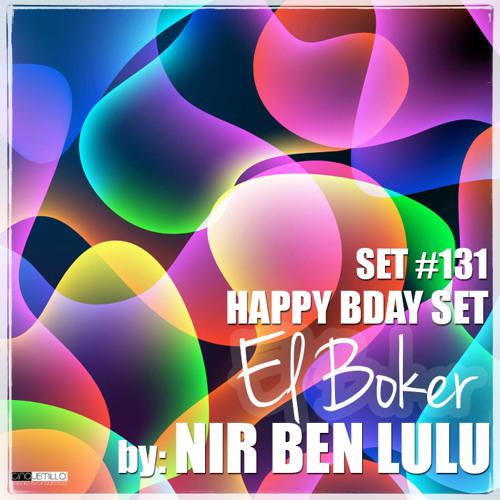 Set 131 - Nir Ben Lulu - Special El Boker BDAY