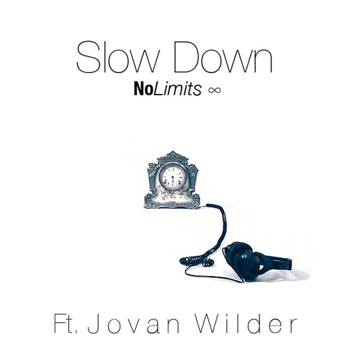 Slow Down by No Limits ft. Jovan Wilder