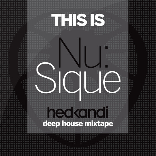 Nu:Sique Hed Kandi Deep House Mix 2013