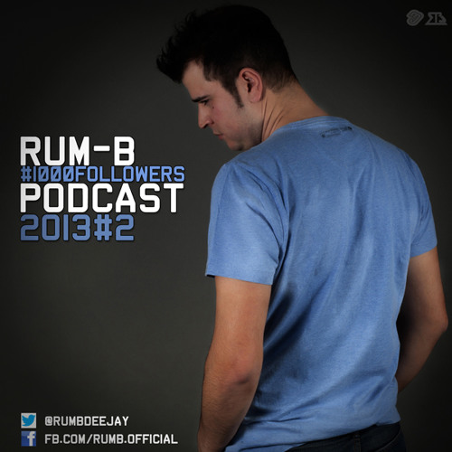 Rum-B - 1000 Followers Podcast - 2013#2