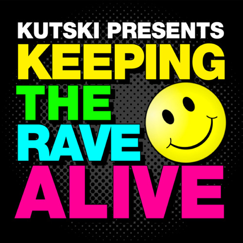 Keeping the Rave Alive Guest Mix