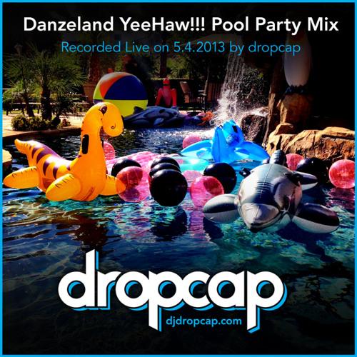 DanzeLand YeeHaw!!! Pool Party Mix: LIVE SET