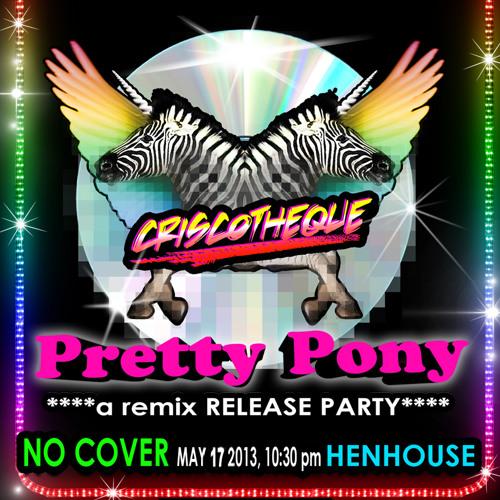 05 Pretty Pony  Criscotheque Theme (Cozmic Cat Remix)