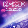Kaskade - Atmosphere (Kaskade's Redux Mix)