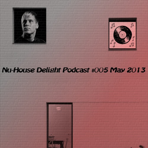 Nu-House Delight Podcast #005 by Toben [FREE DL]