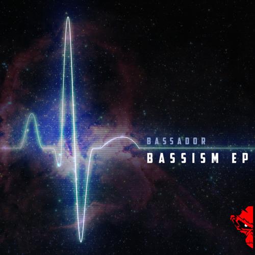 Bassador - Bassism EP