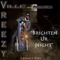 VreezyVille-Brighten Your Night Ft Frank Kesi