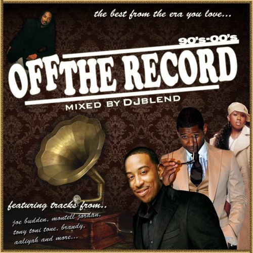 Off The Record 90's - 00's (2005) ~ Mixed By Dj Blend & Christie