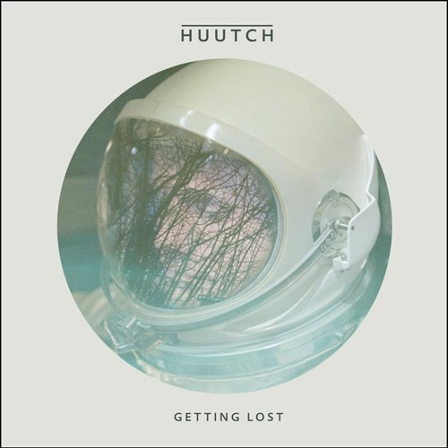 "Huutch - Beautiful Place To Get Lost (taken from ""Getting Lost"" SRmp3 268)"