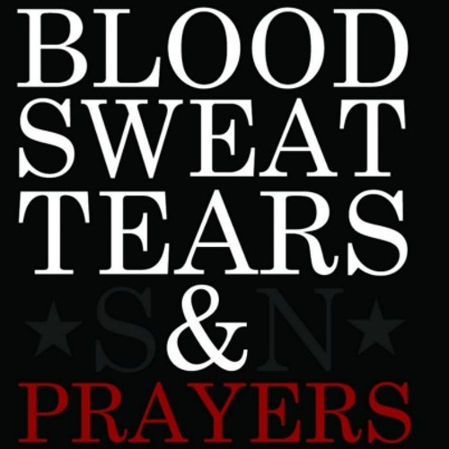 S&N Presents - Blood Sweat Tears & Prayers (Hosted by DJ P.U.S.H) @strghtandnrrw @PUSH365