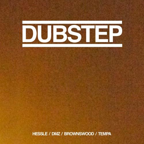 Dubstep / Hessle / DMZ / Brownswood