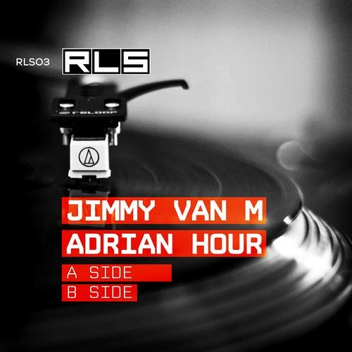 Jimmy Van M & Adrian Hour - A Side - RLS - OUT NOW